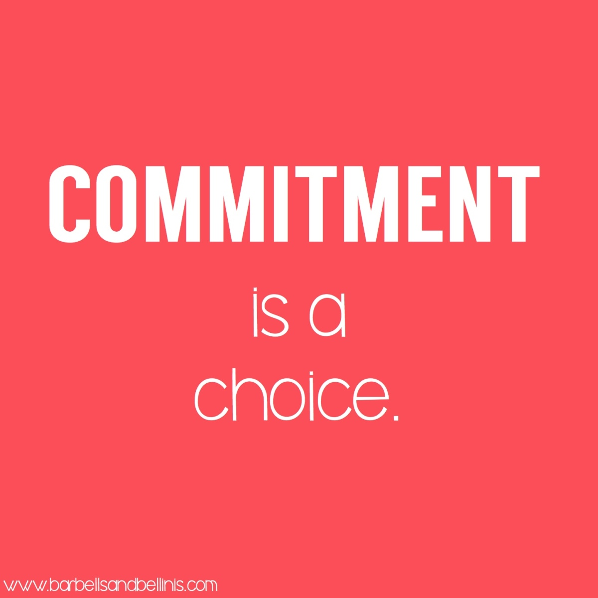 my choices and commitments Commitment quotes from brainyquote, an extensive collection of quotations by famous authors, celebrities, and newsmakers once you have commitment, you need the discipline and hard work to get you there.